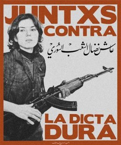"معاً ضد الديكتاتورية Juntxs contra la dictadura Together against    Dictatorship (Kurdish woman fighter of PYD ""Rpkan"" in Aleppo)"